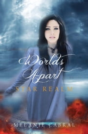 Worlds Apart: Star Realm ebook by Melanie Cabral
