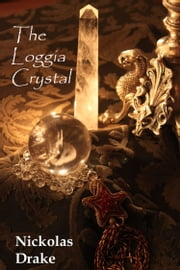 The Loggia Crystal ebook by Nickolas Drake