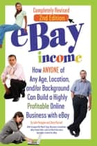 eBay Income - How Anyone of Any Age, Location, and/or Background Can Build a Highly Profitable Online Business with eBay REVISED 2ND EDITION ebook by John N. Peragine, Jr.