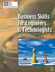 Business Skills for Engineers and Technologists ebook by Harry Cather,Richard Douglas Morris,Joe Wilkinson