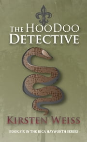 The Hoodoo Detective - A Paranormal Mystery ebook by Kirsten Weiss