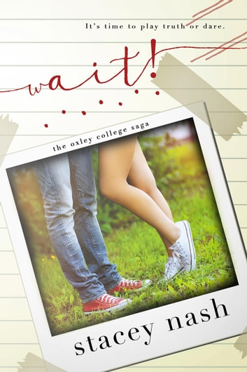 Wait! - Oxley College Saga, #3 ebook by Stacey Nash