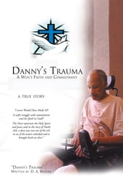 Danny's Trauma ebook by D. A. Brooks