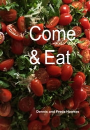 Come And Eat ebook by Dennis Hawkes