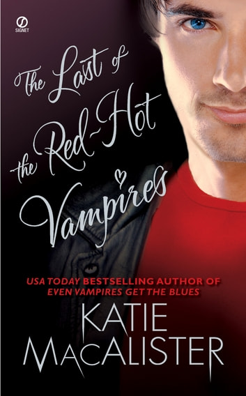The Last of the Red-Hot Vampires ebook by Katie Macalister