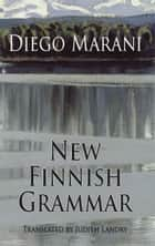 New Finnish Grammar ebook by Diego Marani, Judith Landry