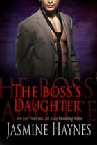 The Boss's Daughter - Naughty After Hours, Book 3 ebook by Jasmine Haynes, Jennifer Skully
