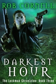Darkest Hour - The Lockman Chronicles, #3 ebook by Rob Cornell