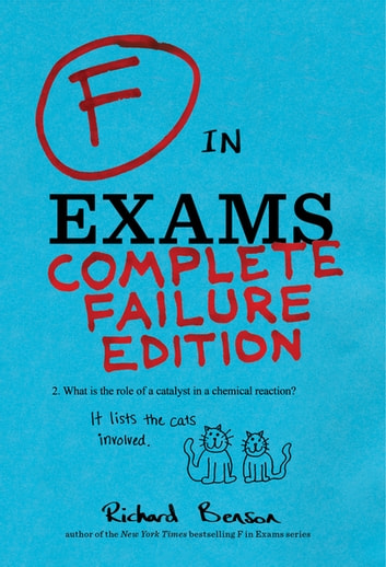 F in Exams: Complete Failure Edition ebook by Richard Benson