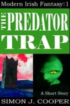 The Predator Trap ebook by Simon J. Cooper