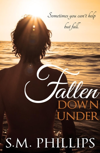 Fallen Down Under - Down Under, #2 ebook by S.M Phillips