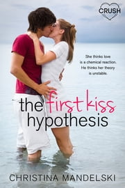 The First Kiss Hypothesis ebook by Christina Mandelski