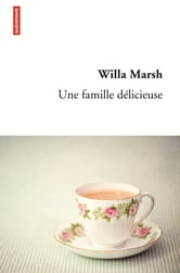 Une famille délicieuse ebook by Willa Marsh