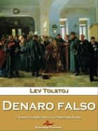 Denaro falso ebook by Lev Tolstoj