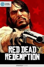 Red Dead Redemption - Strategy Guide ebook by GamerGuides.com