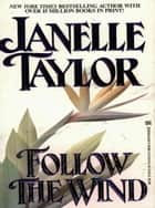 Follow The Wind ebook by Janelle Taylor