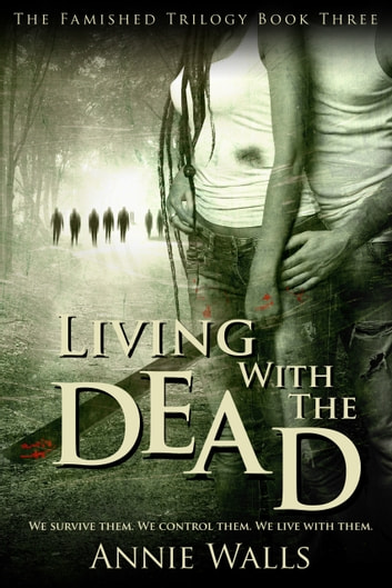 Living with the Dead ebook by Annie Walls