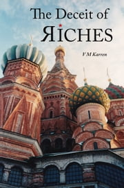 The Deceit of Riches ebook by V M Karren
