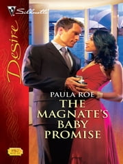 The Magnate's Baby Promise - A Passionate Billionaire Pregnancy Romance ebook by Paula Roe