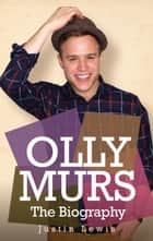 Olly Murs - The Biography ebook by Justin M Lewis