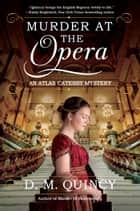 Murder at the Opera - An Atlas Catesby Mystery ebook by