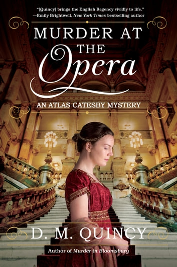 Murder at the Opera - An Atlas Catesby Mystery ebook by D. M. Quincy