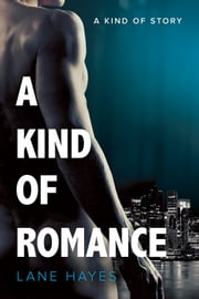 A Kind of Romance ebook by Lane Hayes