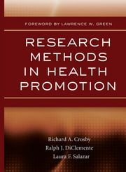 Research Methods in Health Promotion ebook by Richard A. Crosby,Ralph J. DiClemente,Laura F. Salazar