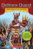 Deltora Quest #1: The Forests of Silence ebook by Emily Rodda