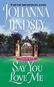 Say You Love Me ebook by Johanna Lindsey