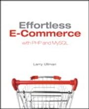 Effortless E-Commerce with PHP and MySQL ebook by Larry Ullman