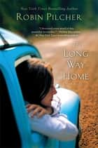 The Long Way Home - A Novel ebook by Robin Pilcher