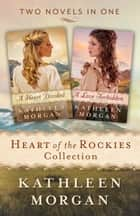 Heart of the Rockies Collection - 2-in-1 ebook by Kathleen Morgan