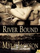 River Bound ebook by Myla Jackson