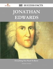 Jonathan Edwards 166 Success Facts - Everything you need to know about Jonathan Edwards ebook by Kimberly Saunders