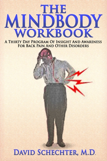 The mindbody workbook ebook by david schechter md 9781929997145 the mindbody workbook a thirty day program of insight awareness for backpain and other fandeluxe Image collections