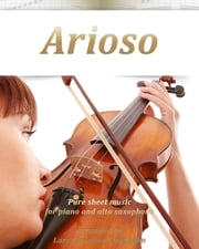 Arioso Pure sheet music for piano and alto saxophone arranged by Lars Christian Lundholm ebook by Pure Sheet Music