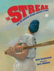 The Streak - How Joe DiMaggio Became America's Hero ebook by Barb Rosenstock,Terry Widener