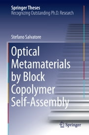 Optical Metamaterials by Block Copolymer Self-Assembly ebook by Stefano Salvatore