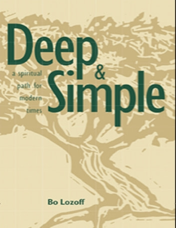 Deep & Simple: A Spiritual Path for Modern Times ebook by Bo Lozoff