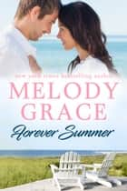 Forever Summer ebook by Melody Grace