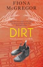 Dirt ebook by Fiona McGregor