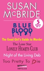 Susan McBride Collection, Blue Blood, Good Girls Guide to Murder, Lone Stars Lonely Hearts Club, Night of the Living Deb and Too Pretty to Die