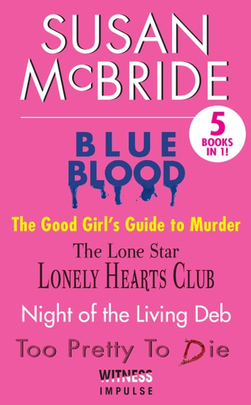 Susan McBride Collection - Blue Blood, Good Girls Guide to Murder, Lone Stars Lonely Hearts Club, Night of the Living Deb and Too Pretty to Die ebook by Susan McBride