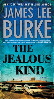 The Jealous Kind - A Novel ebook by James Lee Burke