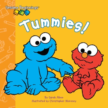 Sesame Beginnings: Tummies! (Sesame Street Series) ebook by Sarah Albee