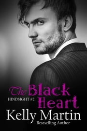 Hindsight: The Black Heart (#2) ebook by Kelly Martin