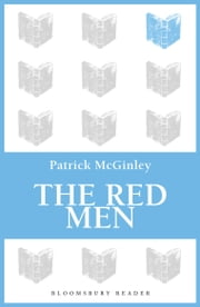 The Red Men ebook by Patrick McGinley
