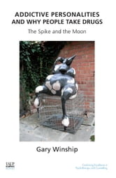 Addictive Personalities and Why People Take Drugs - The Spike and the Moon ebook by Gary Winship