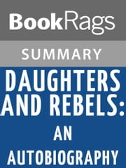 Daughters and Rebels: An Autobiography by Jessica Mitford Summary & Study Guide ebook by BookRags